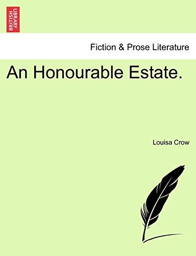An Honourable Estate. By Louisa Crow