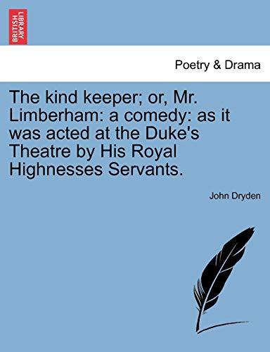 The Kind Keeper; Or, Mr. Limberham By John Dryden