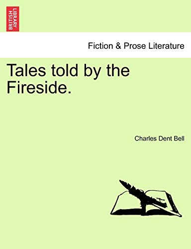 Tales Told by the Fireside. By Charles Dent Bell