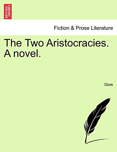 The Two Aristocracies. a Novel. By Gore