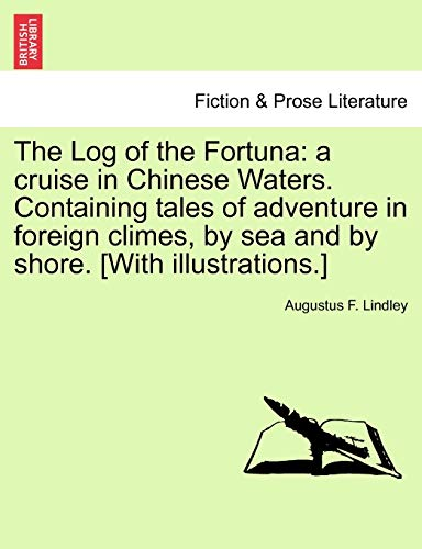 The Log of the Fortuna By Augustus F Lindley