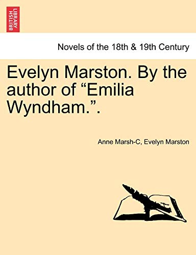 Evelyn Marston. by the Author of Emilia Wyndham.. By Anne Marsh-Caldwell