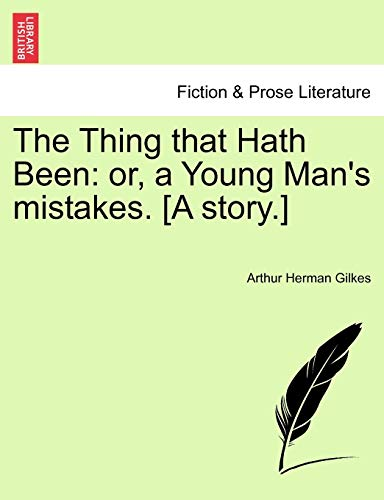 The Thing That Hath Been By Arthur Herman Gilkes