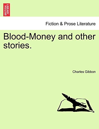 Blood-Money and Other Stories. By Charles Gibbon
