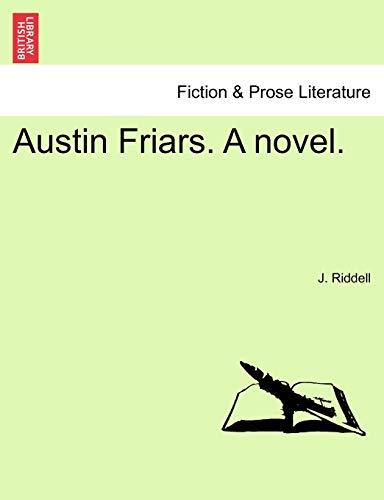 Austin Friars. a Novel.Vol. I. By J Riddell