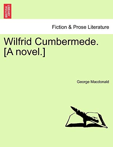 Wilfrid Cumbermede. [A Novel.] By George MacDonald