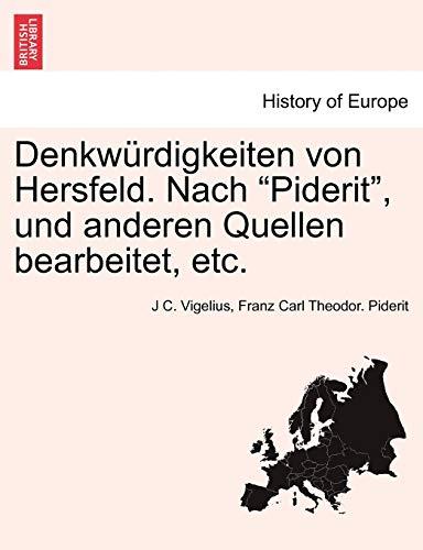 """Denkw Rdigkeiten Von Hersfeld. Nach """"Piderit,"""" Und Anderen Quellen Bearbeitet, Etc. By J C Vigelius"""