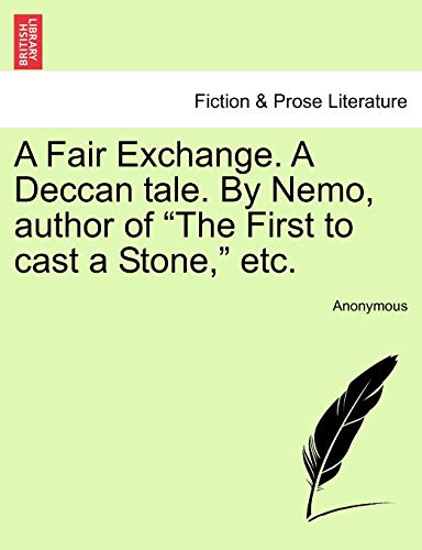 """A Fair Exchange. a Deccan Tale. by Nemo, Author of """"The First to Cast a Stone,"""" Etc. By Anonymous"""