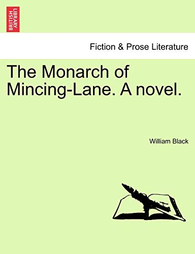 The Monarch of Mincing-Lane. a Novel. By William Black (UMIST, Manchester)
