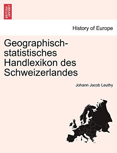 Geographisch-Statistisches Handlexikon Des Schweizerlandes By Johann Jacob Leuthy