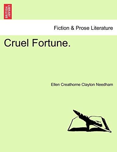 Cruel Fortune. By Ellen Creathorne Clayton Needham