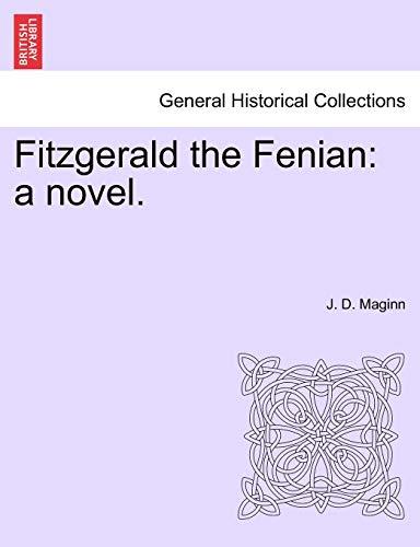 Fitzgerald the Fenian By J D Maginn