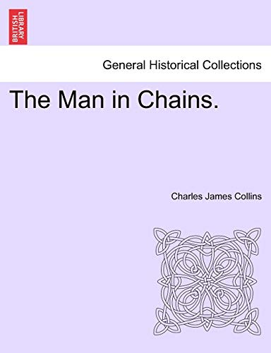 The Man in Chains. By Charles James Collins