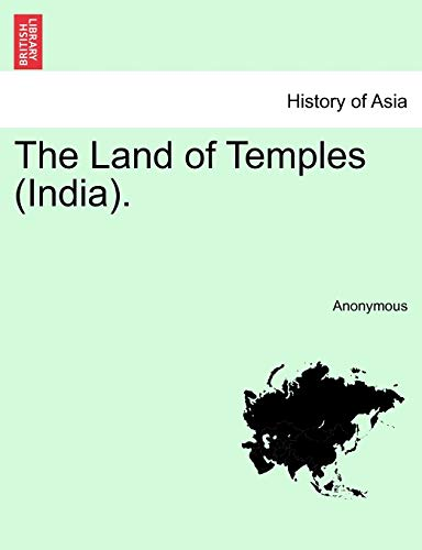 The Land of Temples (India). By Anonymous