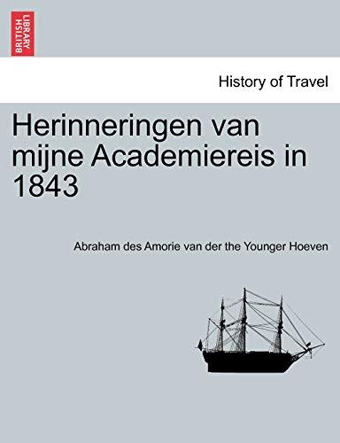 Herinneringen Van Mijne Academiereis in 1843 By Abraham Des Amorie Van Der the y Hoeven