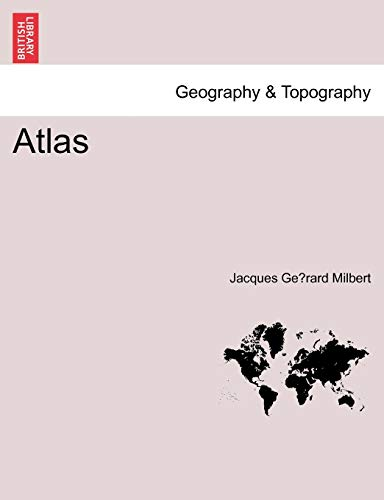 Atlas By Jacques Gerard Milbert