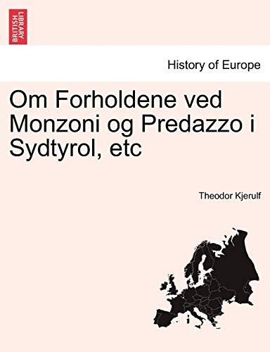 Om Forholdene Ved Monzoni Og Predazzo I Sydtyrol, Etc By Theodor Kjerulf