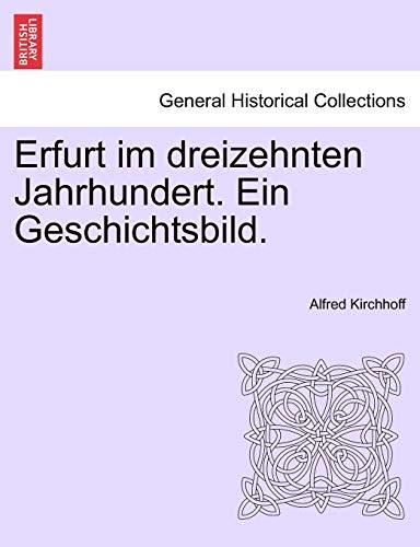 Erfurt Im Dreizehnten Jahrhundert. Ein Geschichtsbild. By Alfred Kirchhoff