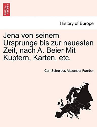 Jena Von Seinem Ursprunge Bis Zur Neuesten Zeit, Nach A. Beier Mit Kupfern, Karten, Etc. Erstes Heft By Carl Schreiber