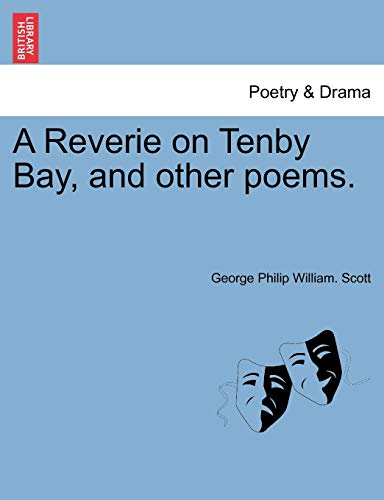 A Reverie on Tenby Bay, and Other Poems. By George Philip William Scott