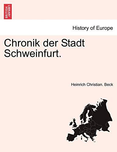 Chronik Der Stadt Schweinfurt. By Heinrich Christian Beck
