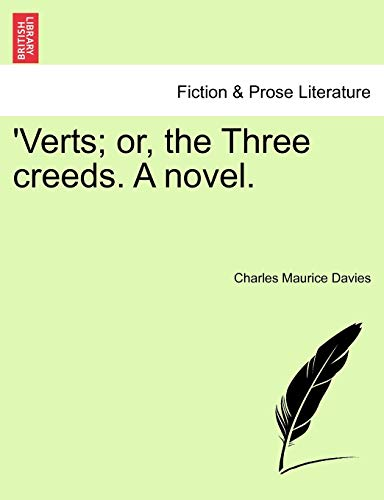 'Verts; Or, the Three Creeds. a Novel. By Charles Maurice Davies