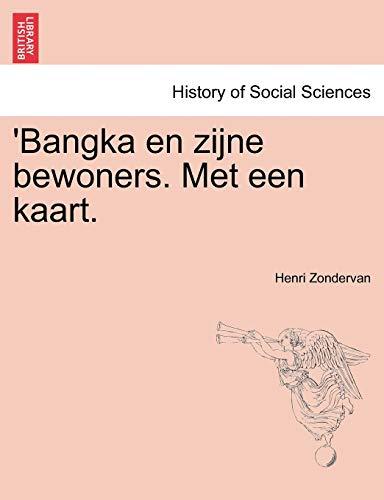 'Bangka En Zijne Bewoners. Met Een Kaart. By Henri Zondervan