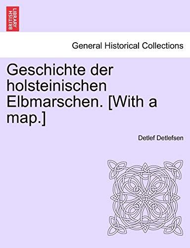 Geschichte Der Holsteinischen Elbmarschen. [With a Map.] Zweiter Band By Detlef Detlefsen