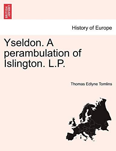 Yseldon. a Perambulation of Islington. L.P. By Thomas Edlyne Tomlins