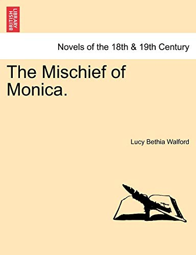 The Mischief of Monica. Vol. I By Lucy Bethia Walford