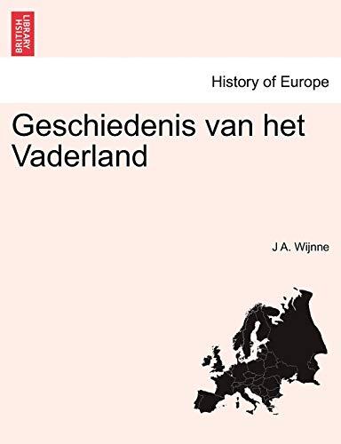Geschiedenis Van Het Vaderland Tweede Deel. By J A Wijnne