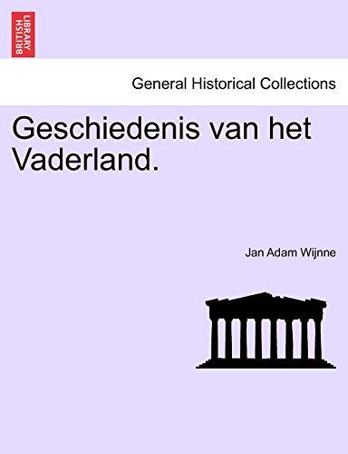 Geschiedenis Van Het Vaderland. Tweede Deel. By J A Wijnne