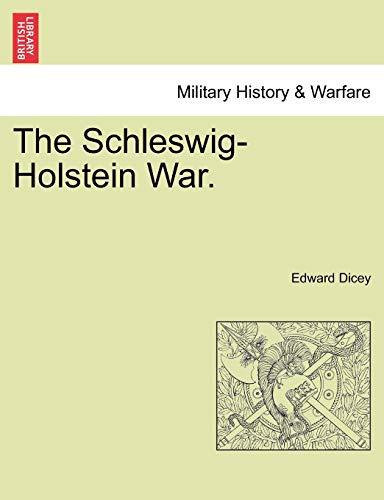The Schleswig-Holstein War. Vol. I By Edward Dicey