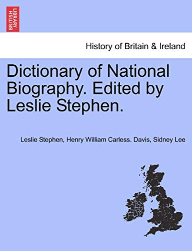 Dictionary of National Biography. Edited by Leslie Stephen. By Sir Leslie Stephen