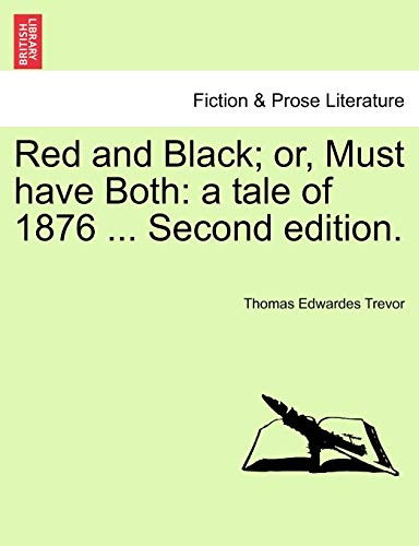 Red and Black; Or, Must Have Both By Thomas Edwardes Trevor
