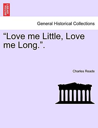 """Love Me Little, Love Me Long.."" Vol. II By Charles Reade"