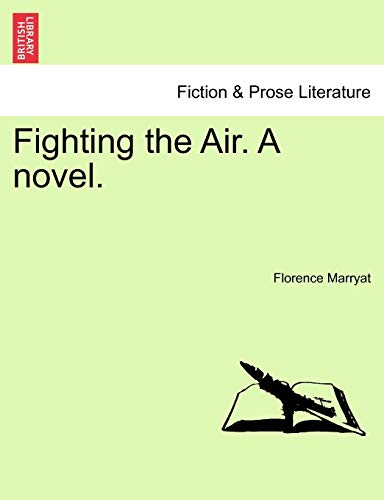 Fighting the Air. a Novel. By Florence Marryat