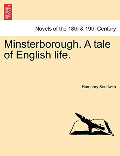 Minsterborough. a Tale of English Life. By Humphry Sandwith