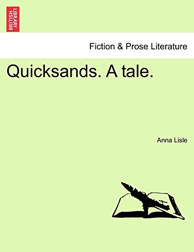 Quicksands. a Tale. By Anna Lisle