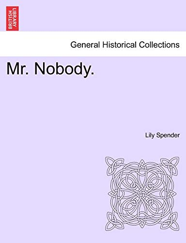Mr. Nobody. Vol.III By Lily Spender