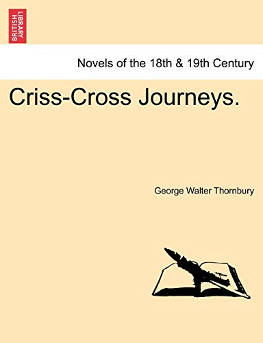 Criss-Cross Journeys. Vol. II By George Walter Thornbury