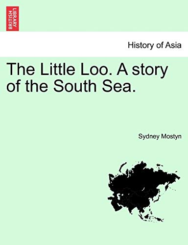 The Little Loo. a Story of the South Sea. Vol. III By Sydney Mostyn