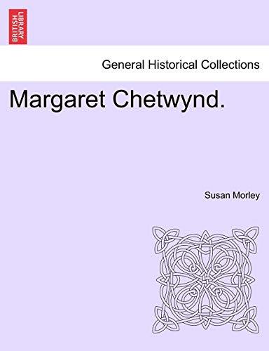 Margaret Chetwynd. By Susan Morley