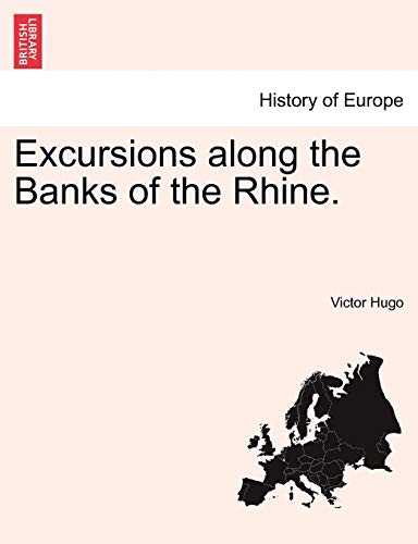 Excursions Along the Banks of the Rhine. By Victor Hugo