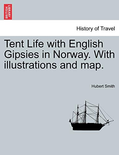 Tent Life with English Gipsies in Norway. with Illustrations and Map. Second Edition By Hubert Smith (PENN STATE UNIV-UNIV PARK PENN STATE UNIVUNIV PARK PENN STATE UNIVUNIV PARK PENN STATE UNIV UNIV PARK PENN STATE UNIV UNIV PARK PENN STATE UNIV UNIV PARK PENN STATE UNIV UNIV PARK PENN STATE UNIV UNIV PARK PENN STATE UNIV UNIV PARK)