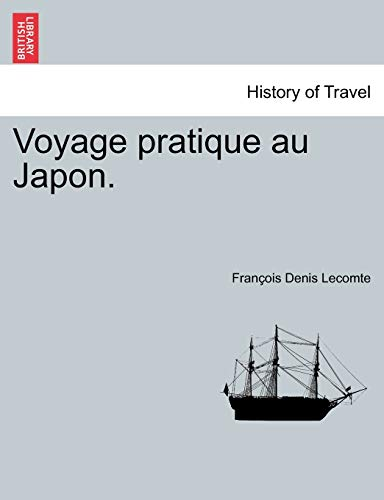 Voyage Pratique Au Japon. By Fran Ois Denis Lecomte