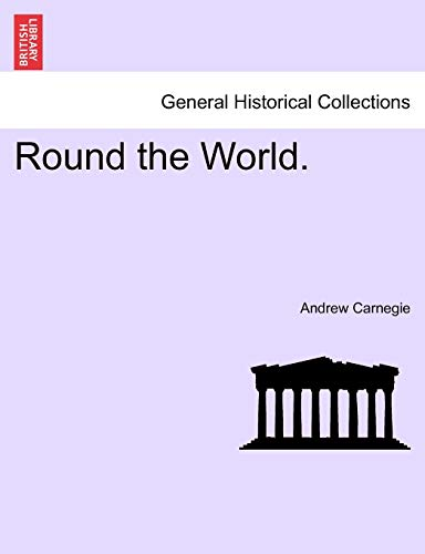 Round the World. By Andrew Carnegie
