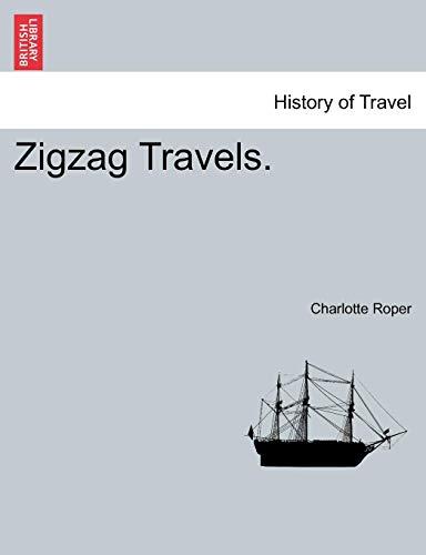 Zigzag Travels. Vol. III By Charlotte Roper