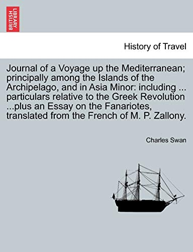 Journal of a Voyage Up the Mediterranean; Principally Among the Islands of the Archipelago, and in Asia Minor By Charles Swan