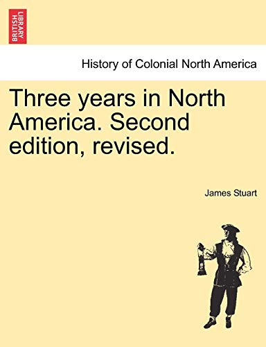 Three Years in North America. Second Edition, Revised. By James Stuart